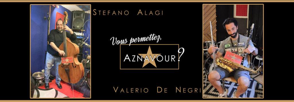 "Stefano Alagi - Valerio De Negri - ""Vous permettez, Aznavour?"" - Michelangelo Nari"