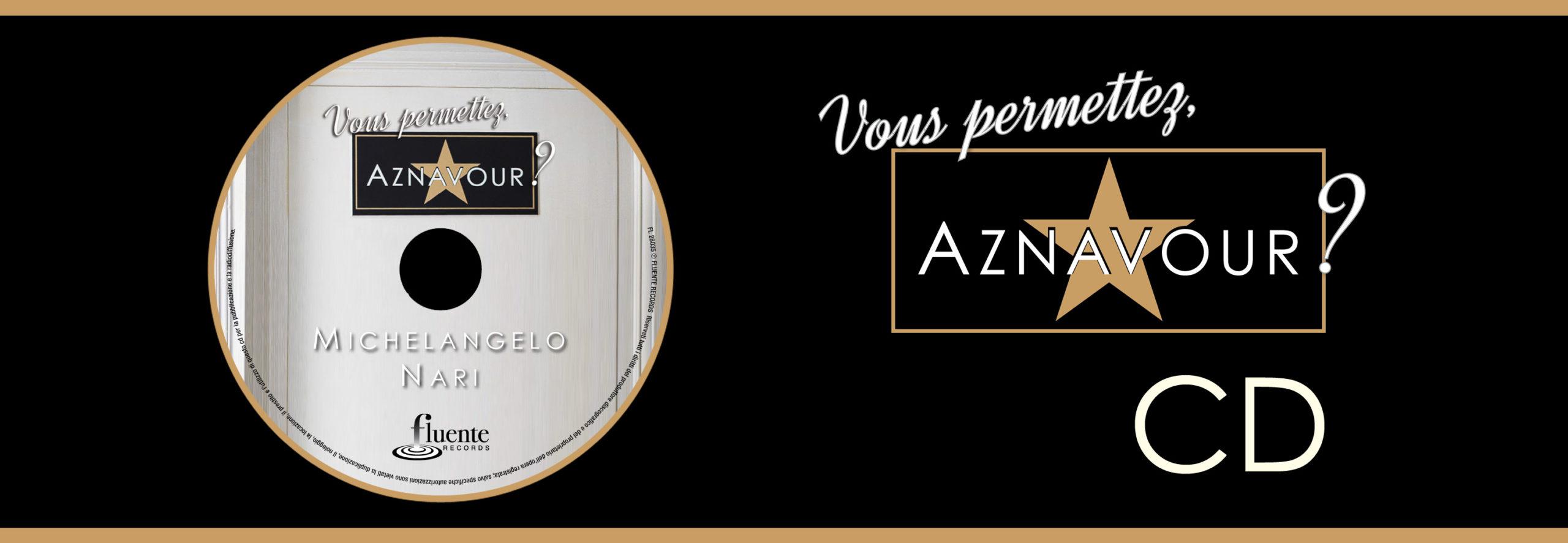 """Michelangelo Nari - CD - """"Vous permettez, Aznavour?"""""""