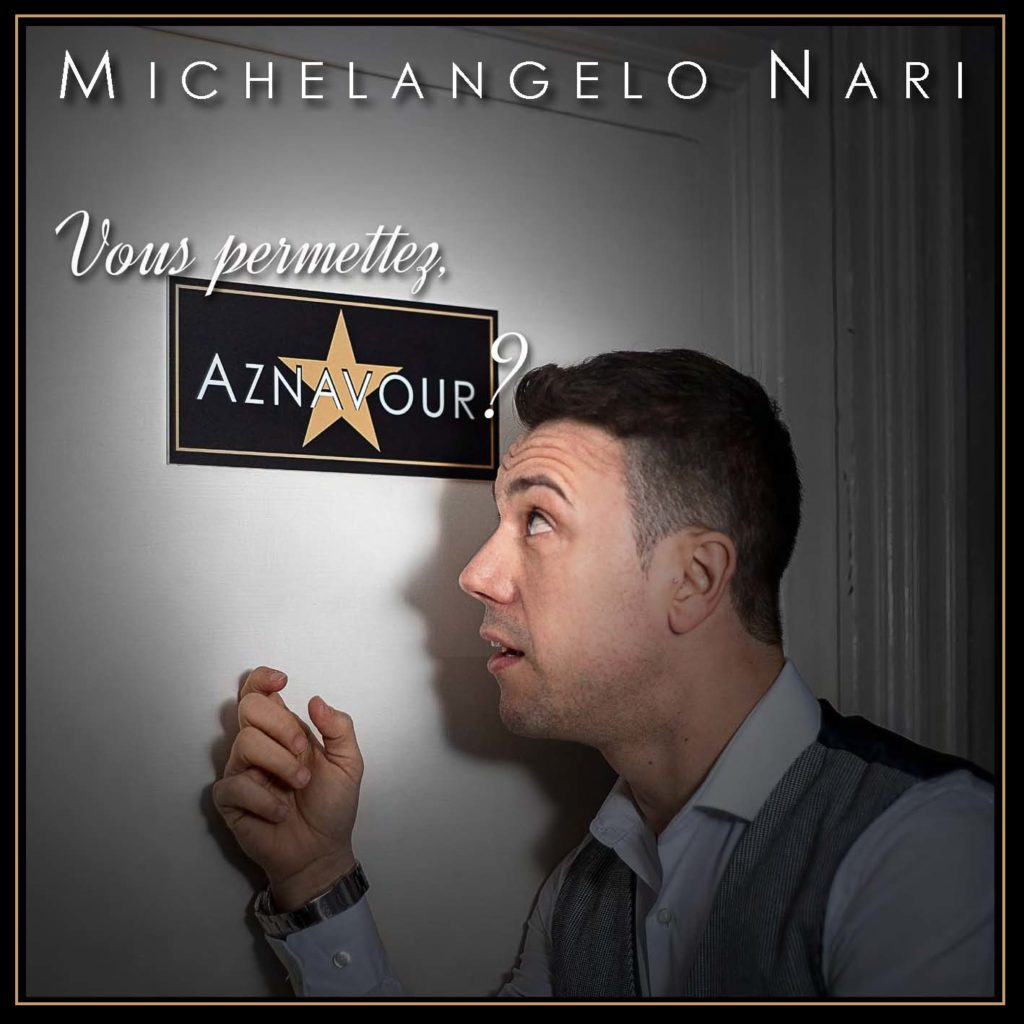 """Michelangelo Nari - CD """"Vous permettez, Aznavour?"""""""