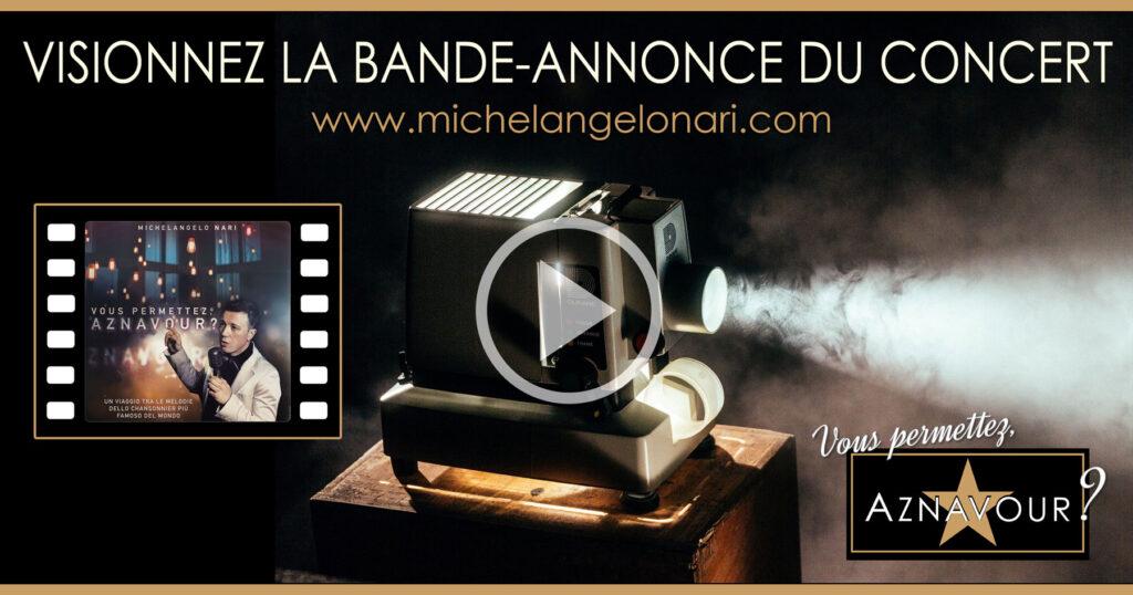 """Visionnez la bande-annonce du concert - Michelangelo Nari - """"Vous permettez, Aznavour?"""""""