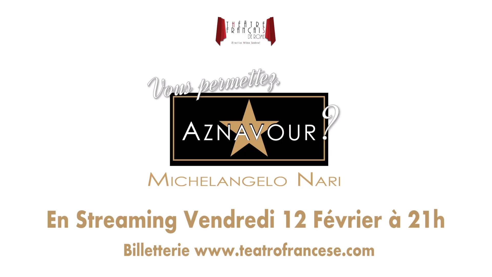 """Vous permettez, Aznavour?"" - Michelangelo Nari - streaming -immagine video"