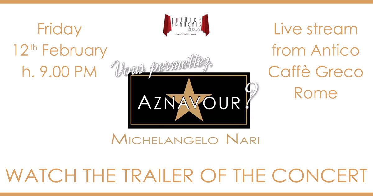 "Watch the Trailer of the Concert ""Vous permettez, Aznavour?"" - streaming - Michelangelo Nari"
