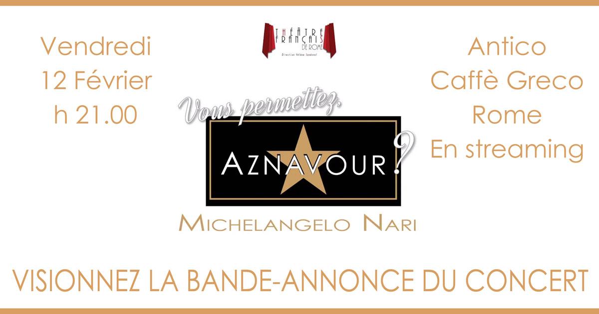 """Visionnez la bande-annonce du concert en streaming - Michelangelo Nari - """"Vous permettez, Aznavour?"""""""